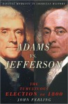 Adams vs. Jefferson: The Tumultuous Election of 1800 (Pivotal Moments in American History Series) - John Ferling