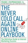 The Never Cold Call Again Online Playbook: The Definitive Guide to Internet Marketing Success - Frank J. Rumbauskas, Jr.