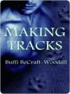 Making Tracks - Buffi BeCraft-Woodall