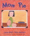 Mom Pie - Lynne Jonell, Petra Mathers