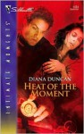 Heat Of The Moment (Silhouette Intimate Moments, #1434) - Diana Duncan