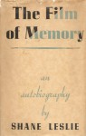 The Film of Memory: An Autobiography - Shane Leslie