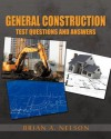 General Construction Test Questions and Answers - Brian Nelson