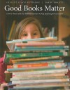 Good Books Matter - Shelley Stagg Peterson, Larry Swartz