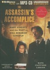 The Assassin's Accomplice: Mary Surratt and the Plot to Kill Abraham Lincoln - Kate Clifford Larson, Laural Merlington