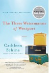 The Three Weissmanns of Westport: A Novel - Cathleen Schine