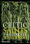 Celtic Saints: Passionate Wanderers - Elizabeth Rees, Margaret Rees