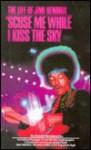 Scuse Me While I Kiss the Sky: The Life of Jimi Hendrix (Turtleback) - David Henderson