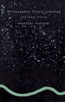 Philosophie Thinly Clothed: And Other Stories - Heather Folsom, Jeffrey Miller