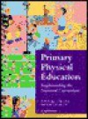 Primary Physical Education: Implementing the National Curriculum - David Bunker, Bob Smith