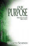 Our Purpose: Ephesians and Colossians - Kenneth Schenck