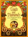 Toads and Diamonds - Charlotte Huck, Anita Lobel