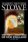 The First Christmas of New England and Other Tales - Harriet Beecher Stowe