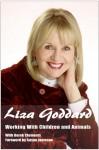 The Autobiography of Liza Goddard: Working with Children and Animals - Liza Goddard