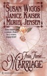 This Time...Marriage: The Borrowed Bride, the Forgotten Bride, the Bygone Bride - Susan Wiggs, Muriel Jensen, Janice Kaiser