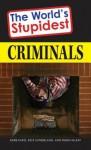 The World's Stupidest Criminals - Barbara Karg, Rick Sutherland