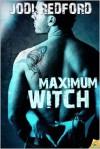 Maximum Witch (That Old Black Magic, #3) - Jodi Redford