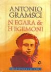 Antonio Gramsci: Negara dan Hegemoni - Nezar Patria, Andi Arief