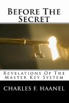 Before the Secret: Revelations of the Master Key System - Charles F. Haanel