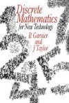 Discrete Mathematics For New Technology - Rowan Garnier, John Taylor