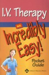 I.V. Therapy: An Incredibly Easy! Pocket Guide (Incredibly Easy! Series®) - Lippincott Williams & Wilkins, Springhouse