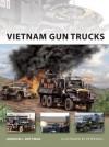 Vietnam Gun Trucks - Gordon L. Rottman