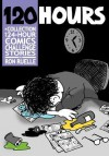 120 Hours a Collection of 24-Hour Comics Challenge Stories - Ron Ruelle