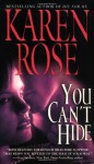You Can't Hide (Romantic Suspense,#5) - Karen Rose