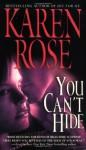 You Can't Hide (Romantic Suspense,#5) - Karen Rose