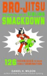 Bro-Jitsu: The Martial Art of Sibling Smackdown - Daniel H. Wilson, Les McClaine