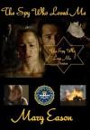 The Spy Who Loved Me - Mary Eason