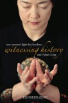 Witnessing History: One Woman's Fight for Freedom and Falun Gong - Jennifer Zeng