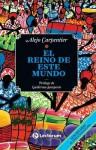 El Reino de Este Mundo = the Kingdom of This World - Alejo Carpentier