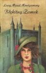 Błękitny Zamek - L.M. Montgomery