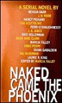 Naked Came the Phoenix - Marcia Talley, Nancy Pickard, J.D. Robb