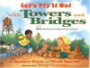 Let's Try It Out with Towers and Bridges: Hands-On Early-Learning Activities - Seymour Simon, Nicole Fauteux