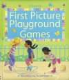 First Picture Playground Games - Jo Litchfield, Felicity Brooks, Meg Dobbie