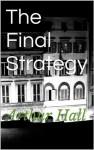 The Final Strategy - Arthur Hall