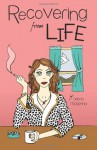 Recovering From Life - Debra McKenna