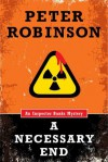 A Necessary End - Peter Robinson