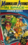 Marmalade Atkins In Space - Andrew Davies, J. Laing