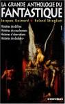La Grande Anthologie Du Fantastique, #1 - Jacques Goimard, Roland Stragliati