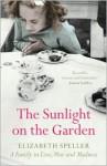 The Sunlight on the Garden: A Memoir of Love, War and Madness - Elizabeth Speller