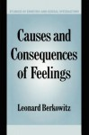 Causes and Consequences of Feelings - Leonard Berkowitz, Keith Oatley, Antony Manstead