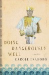Doing Dangerously Well - Carole Enahoro