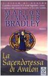 La sacerdotessa di Avalon - Marion Zimmer Bradley