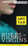 Rules for Virgins: Wherein Magic Gourd Advises Young Violet on How to Become a Popular Courtesan While Avoiding Cheapskates, False Love, and Suicide (Audiocd) - Amy Tan, Nancy Wu