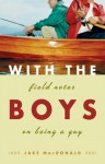 With the Boys: Field Notes on Being a Guy - Jake Macdonald