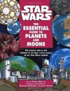 The Essential Guide to Planets and Moons (Star Wars) - Brandon McKinney, Scott Kolins, Daniel Wallace