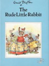 The Rude Little Rabbit - Enid Blyton, Rene Cloke
